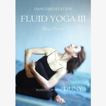 Fluid Yoga III: Deep Vigor